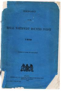 image of Report of the Royal Northwest Mounted Police 1909
