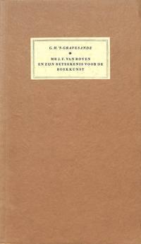 Mr. J.F. van Royen en zijn beteekenis voor de boekkunst. Met naschrift van  Dr. K. PH. Bernet...
