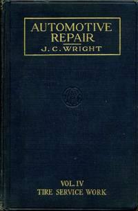 AUTOMOTIVE REPAIR. Instruction Manual of Repair Jobs. Vol. IV. For Tire Service Men.