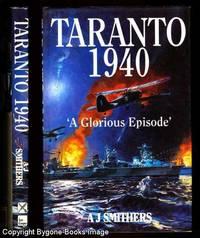 Taranto 1940 A Glorious Episode
