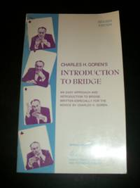 Charles H. Goren's Introduction to Bridge: An Easy Approach and Introduction Written Especially for the Novice