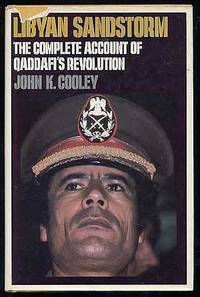 Libyan Sandstorm: The Complete Account of Qaddafi's REvolution by  John K COOLEY - First Edition - 1982 - from Between the Covers- Rare Books, Inc. ABAA and Biblio.com