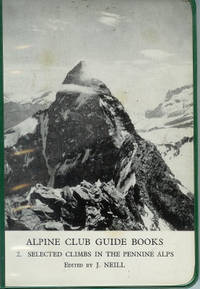 Selected Climbs in the Pennine Alps. Alpine Club Guide Books 2