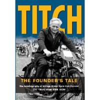"Titch: The Founder's Tale: The Autobiography of Vintage Motor Cycle Club Founder C.E. ""Titch"" Allen, OBE BEM by  Michael Cable C. E. Allen - Hardcover - from S. Bernstein & Co.  and Biblio.com"