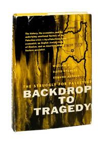 Backdrop to Tragedy: The Struggle for Palestine