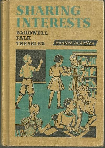 SHARING INTERESTS English in Action, Bardwell, R. W. , Ethel Mabie Falk and J. C. Tressler