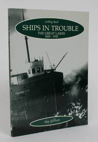 image of Ships in Trouble: The Great Lakes 1850-1930