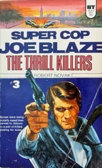 The Thrill Killers: Super Cop Joe Blaze # 3