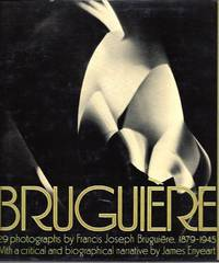 Bruguiere, His Photographs and His Life