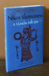 THE TALE OF NISAN SHAMANESS: A Manchu Folk Epic