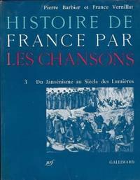 Histoire de France par les chansons vol.3: Du jansénisme au Siècle des lumières