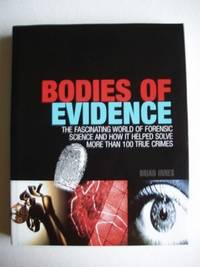 image of Bodies of Evidence  -  The Fascinating World of Forensic Science and How it Helped Solve More Than 100 True Crimes