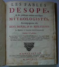 Les Fables D'Esope, & de plusieurs autres excellens Mythologistes, Accompagnées du Sens Moral & des Reflections De Monsieur le Chevalier Lestrange