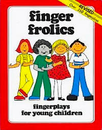 Finger Frolics: Fingerplays For Young Children by  Lois Peters  Colleen Kobe - Paperback - revised edition - 1983 - from All Heart Books and Biblio.com