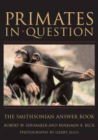 Primates in Question : The Smithsonian Answer Book