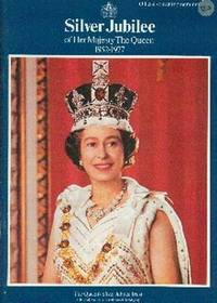 Silver Jubilee Of Her Majesty The Queen 1952-1977.  Official Souvenir Programm
