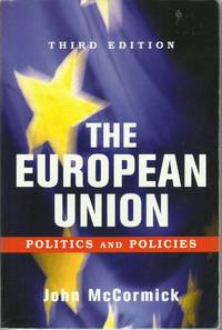 The European Union - Politics and Policies - Third Edition