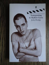 Trainspotting; Shallow Grave : Two Screenplays by  John Hodge - Paperback - First Thus - 1996 - from Weysprings Books, IOBA, PBFA and Biblio.com