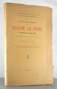 Les Oeuvres Libertines de Claude le Petit parisein brule le 1 septembre 1662, precedees d'une...
