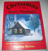 image of Christmas in the Ozark Mountains: Memories, Stories, Poems, Carols, Over 150 Recipes