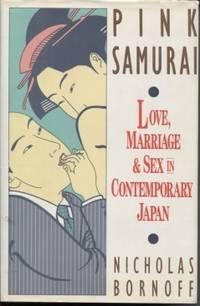 Pink Samurai: Love Marriage & Sex in Contemporary Japan