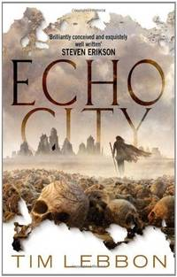 ECHO CITY by  Tim Lebbon - Paperback - 2011 - from The Old Bookshelf and Biblio.com