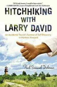 Hitchhiking with Larry David: An Accidental Tourist's Summer of Self-Discovery in...
