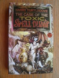 The Case of the Toxic Spell Dump by  Harry Turtledove - Paperback - First edition first printing - 1993 - from Scene of the Crime Books, IOBA (SKU: 18065)