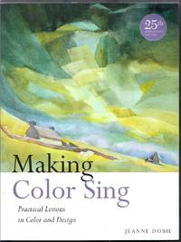 Making Color Sing.  Practical Lessons in Color and Design. 25th Anniversary Edition