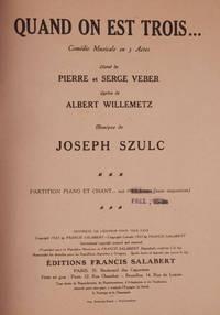 Quand On Est Trois ... Comédie Musicale en 3 Actes Livret de Pierre et Serge Veber Lyrics de Albert Willemetz ... Partition Piano et Chant ... net : 30 francs (sans majoration). [Piano-vocal score]
