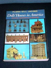 image of Dolls' Houses in America:  Historic Preservation in Miniature