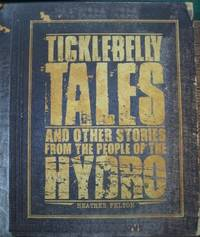 Ticklebelly Tales and other stories from the people of the Hydro.