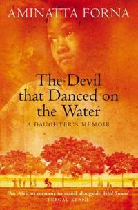 image of The Devil That Danced on the Water : A Daughter's Memoir