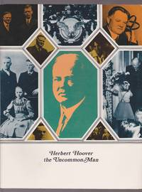 Herbert Hoover  the Uncommon Man