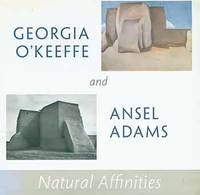Georgia O'Keeffe and Ansel Adams: Natural Affinities. May 23 - September 7, 2008. The Georgia O'Keeffe Museum, Santa Fe, New Mexico. [Exhibition brochure].