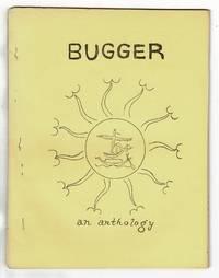 Bugger an anthology of anal erotic, pound cake cornhole, arse-freak, & dreck poems