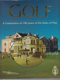 GOLF A Celebration of 100 years of the Rules of Play