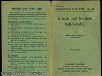 Papers for War Time No 31 BRITISH AND GERMAN SCHOLARSHIP