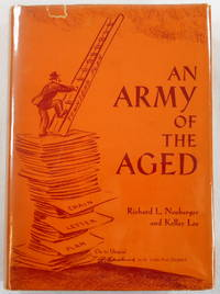 An Army of the Aged. A History and Analysis of the Townsend Old Age Pension Plan by Richard L. Neuberger and Kelley Loe - First Edition - 1936 - from Resource Books, LLC and Biblio.com
