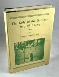 The Lady of the Gardens: Mary Elitch Long