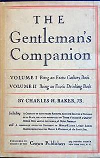 The Gentleman's Companion in Two Volumes: Volume One Being An Exotic Cookery Book; Volume Two Being An Exotic Drinking Book. 2 vols.