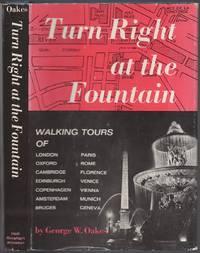 Turn Right at the Fountain. Walking Tours of London, Oxford, Cambridge, Edinburgh, Copenhagen, Amsterdam, Bruges, Paris, Rome, Florence, Venice, Vienna, Munich, Geneva