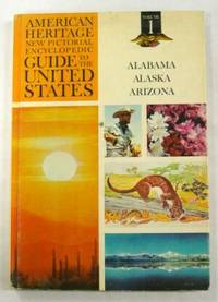 American Heritage New Pictorial Guide To The United States Volume 1 (Alabama, Alaska, Arizona) - Used Books