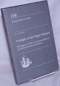 image of Twilight of the Pepper Empire: Portuguese trade in southwest India in the early seventeenth century