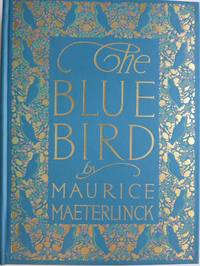 THE BLUE BIRD, A FAIRY PLAY IN SIX ACTS
