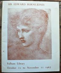 SIR EDWARD BURNE-JONES A Catalogue Of The Commemorative Exhibition Held At Fulham Librray October 21 - November 11 1967