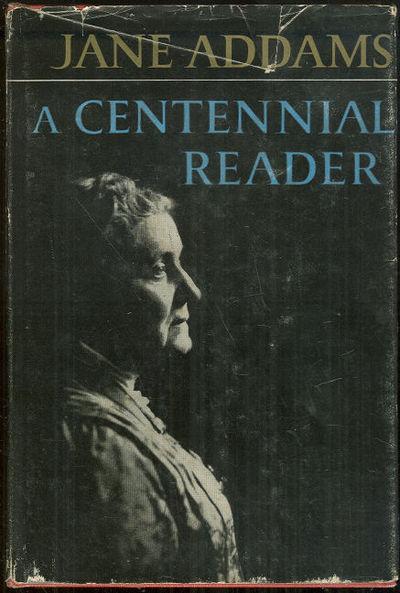 CENTENNIAL READER, Addams, Jane