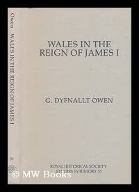 Wales in the reign of James I / G. Dyfnallt Owen