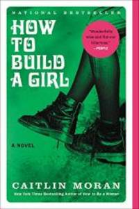 image of How to Build a Girl: A Novel (P.S. (Paperback))