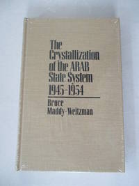 The Crystallization of the Arab State System, 1945-1954 (Contemporary Issues in the Middle East)